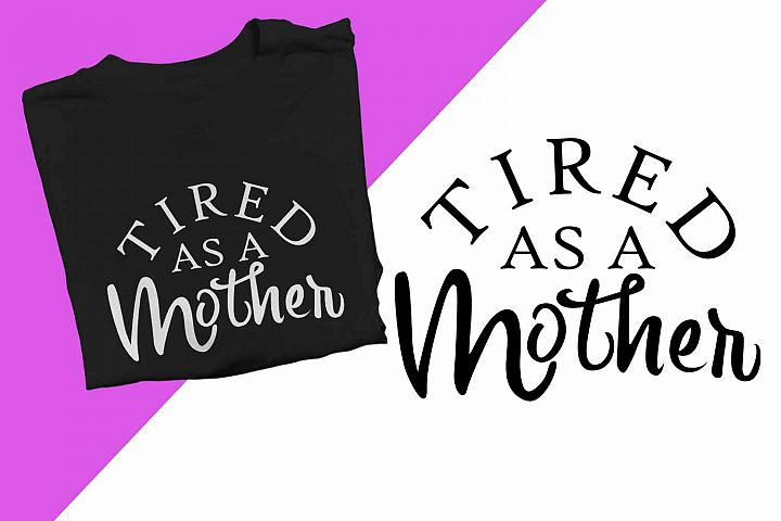 Tired as a mother Printable