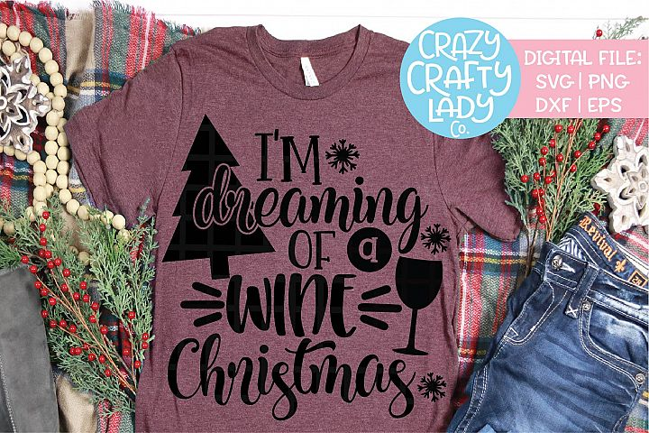 Im Dreaming of a Wine Christmas SVG DXF EPS PNG Cut File