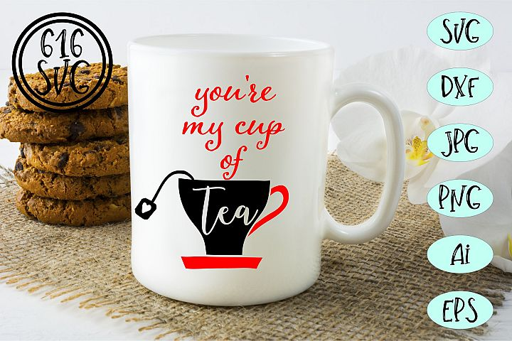 Youre my cup of tea SVG, DXF, Ai, PNG
