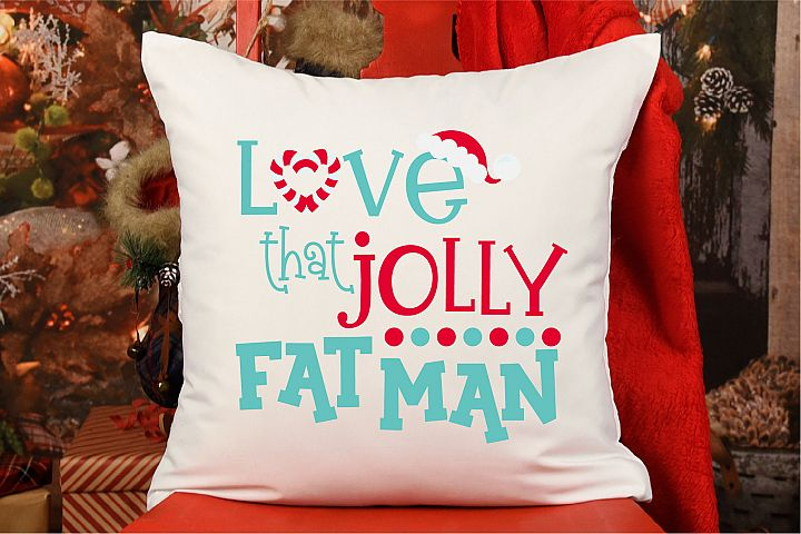 Christmas SVG, Love That Jolly Fat Man, Santa Sublimation