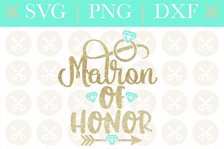 Matron Of Honor Svg Wedding Svg Bridesmaid Svg Cutting File