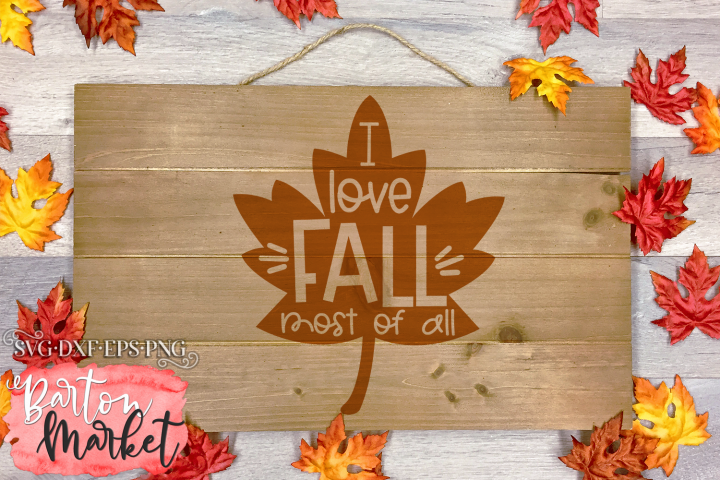 I Love Fall Most Of All SVG DXF EPS PNG
