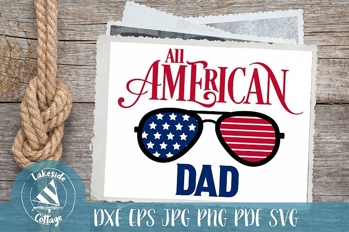 All American Dad - 4th of July svg - Memorial Day svg