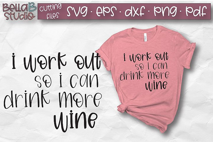 I Work Out So I Can Drink More Wine, Funny Workout SVG