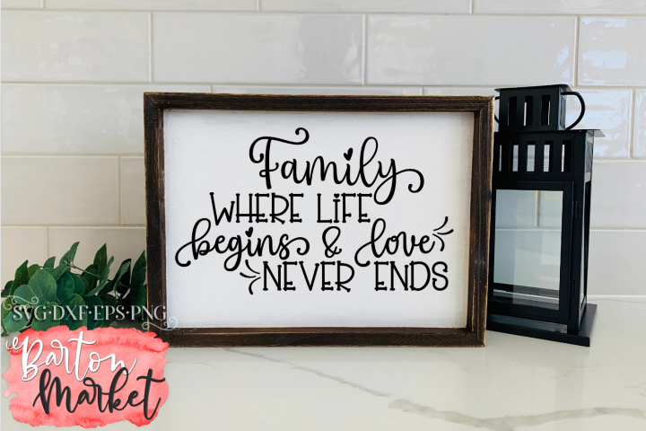 Family Where Life Begins & Love Never Ends SVG DXF EPS PNG