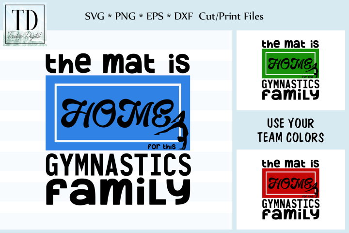 The Mat is Home for this Gymnastics Family, SVG, Sublimation