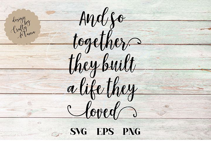 And So Together They Built A Life They Loved SVG Sublimation