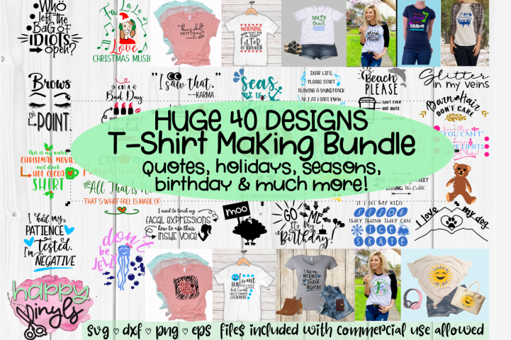 UPDATED!! HUGE T-SHIRT MAKING BUNDLE - A 40 Design SVG Bundl