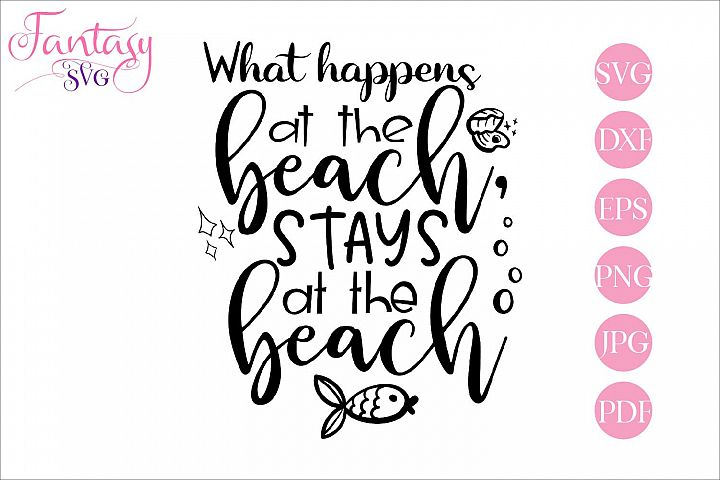 What happens at the beach stays at the beach - svg cut file