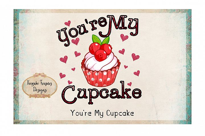 Youre My Cupcake