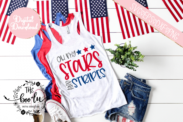 Oh My Stars and Stripes 4th of July SVG DXF PNG EPS