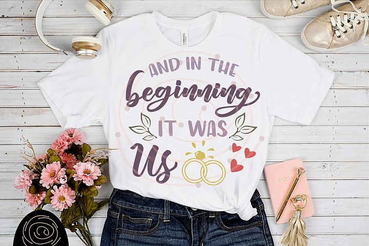 And In The Beginning It Was Us - Wedding SVG, Husband Wife example 1
