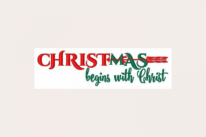 Christmas Begins With Christ - Machine Embroidery Design