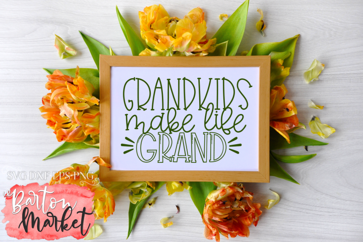 Grandkids Make Life Grand SVG DXF EPS PNG