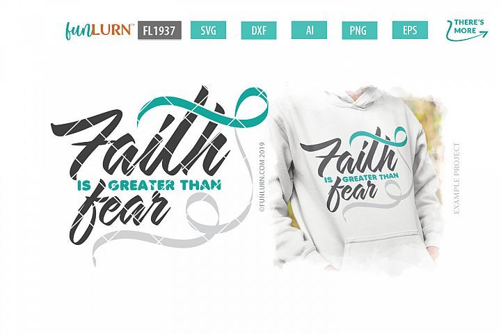 Faith is Greater Than Fear Teal and White Ribbon SVG