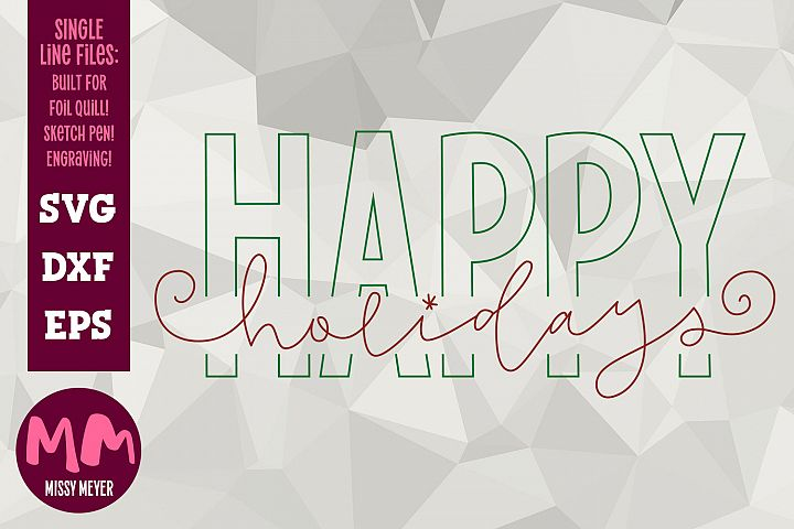 Happy Holidays - single line for foil quill & sketch pen!