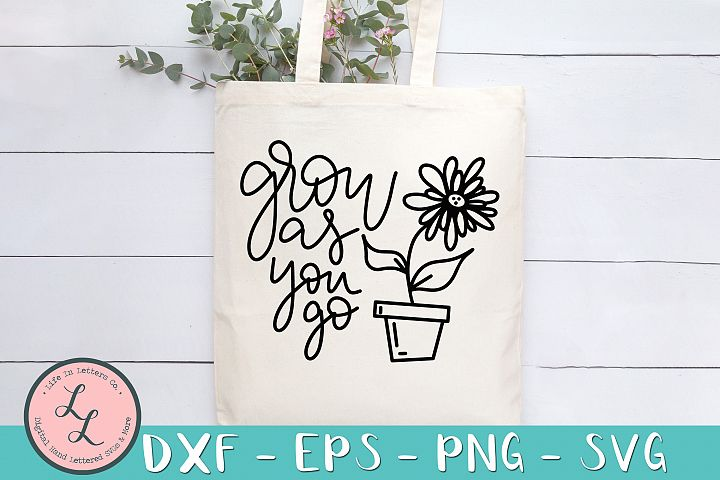 Grow As You Go- Cut File SVG png eps dxf