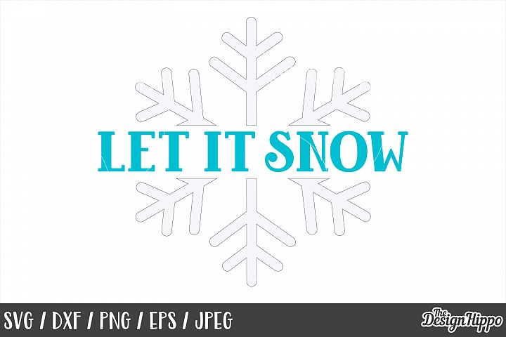 Christmas, Let It Snow, Snowflake, SVG, DXF, PNG, Cut Files