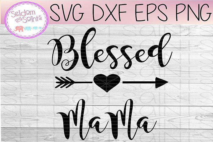 Blessed Mama SVG PNG DXF EPS Cricut Silhouette