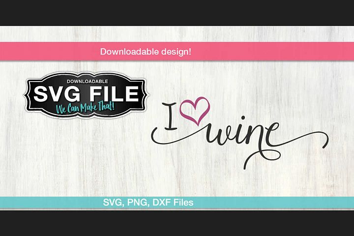 I Love Wine SVG