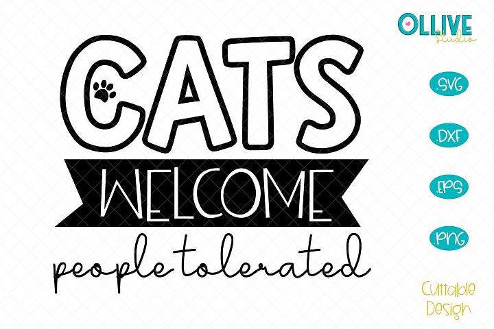 Cats Welcome, People Tolerated Sign SVG