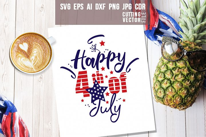 Happy 4th of July Quote - svg, eps, ai, cdr, dxf, png, jpg