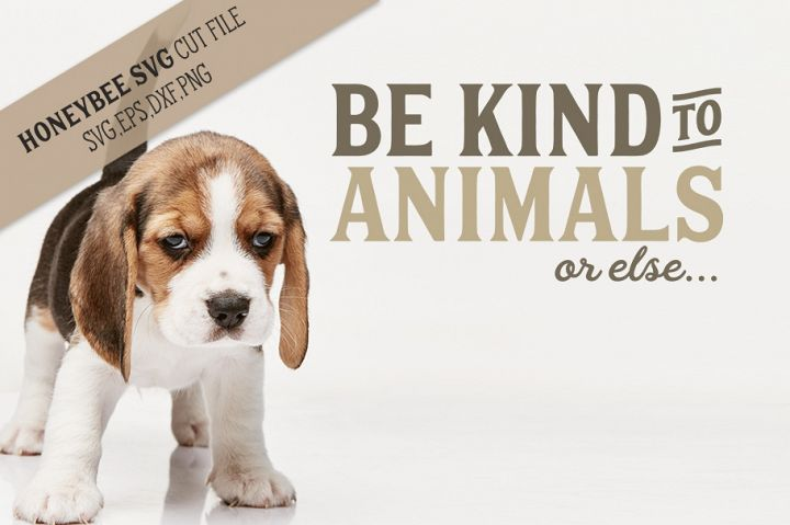Be Kind to Animals SVG Cut File