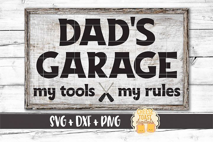 Dads Garage My Tools My Rules - Fathers Day SVG PNG DXF