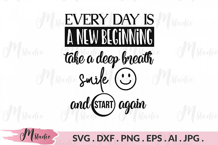 Every day is a new beginning svg.
