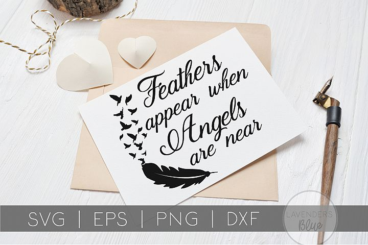 Feathers Appear When Angels are Near | In Memory Quote | SVG