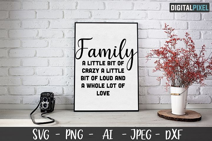 Family Love Quote SVG PNG JPEG AI DXF Circut, Crafters SVG