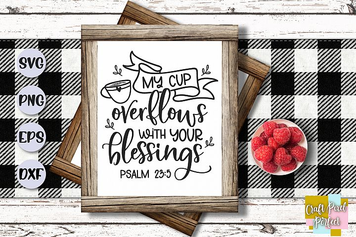 Bible Verse Svg, Religious Svg, My Cup Overflows Svg