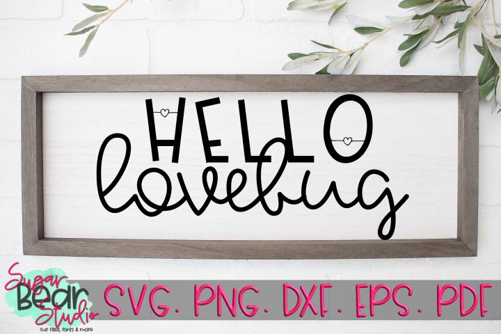 Hello Lovebug - A Saying SVG