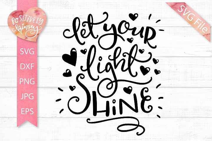 Let Your Light Shine SVG, Inspirational SVG Quote, Cut File