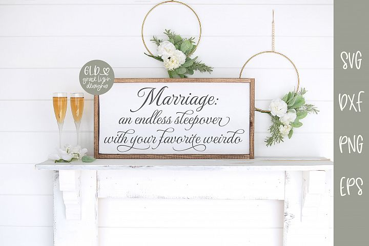 Marriage An Endless Sleepover - Wedding SVG