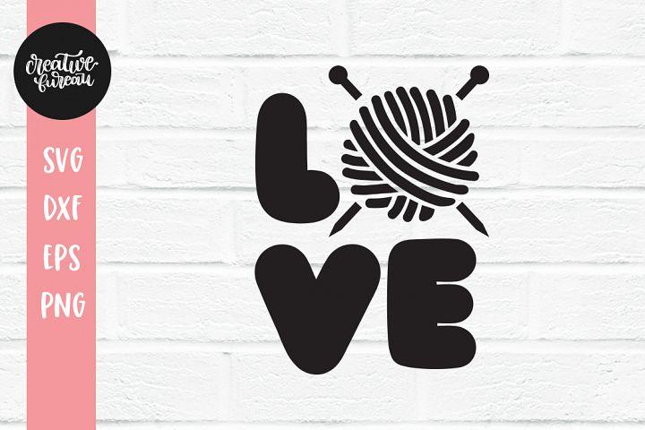 Love Knitting SVG DXF Cut File, Knitting SVG, Love SVG