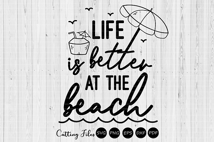 Life is better at the beack| SVG Cut file | Summer |cricut |