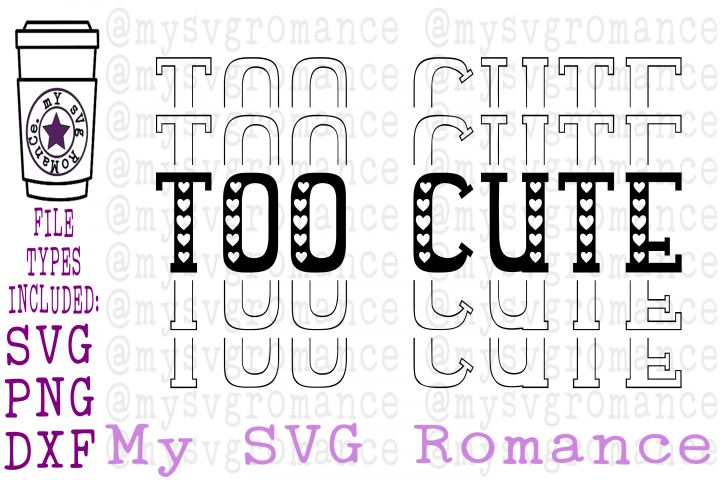Too Cute - Stacked - Mirrored Word - Valentines Day SVG