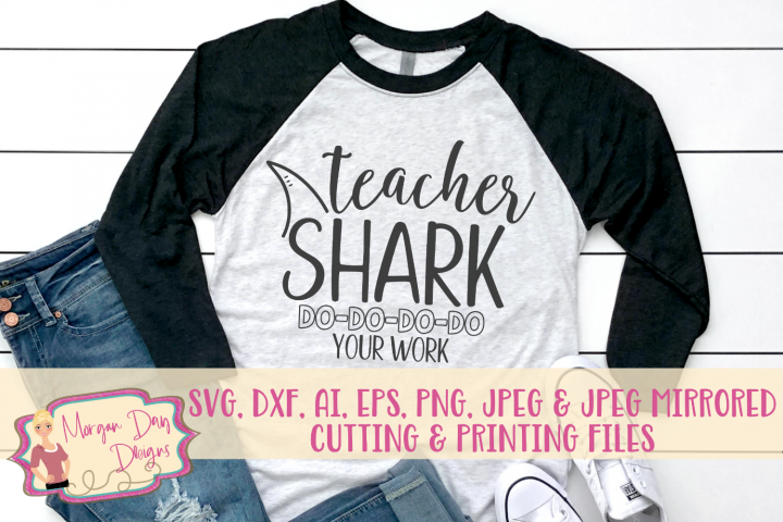 Teacher Shark Do Do Do Do SVG, DXF, AI, EPS, PNG, JPEG