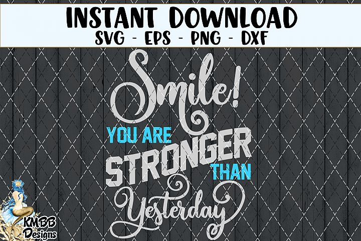 Smile you are Stronger than Yesterday