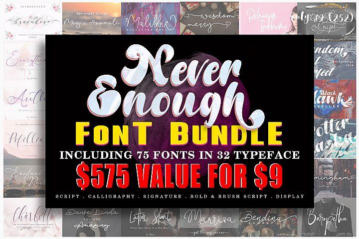 Never Enough Bundle || 72 Fonts in 32 Typeface