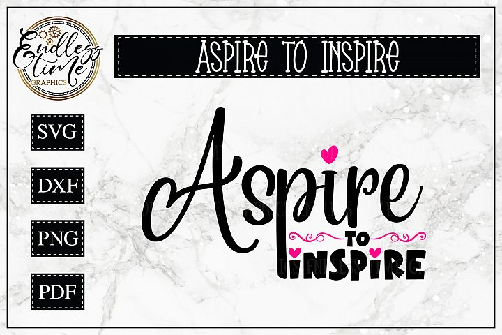 Aspire to Inspire - A Motivational Quote SVG Cut File
