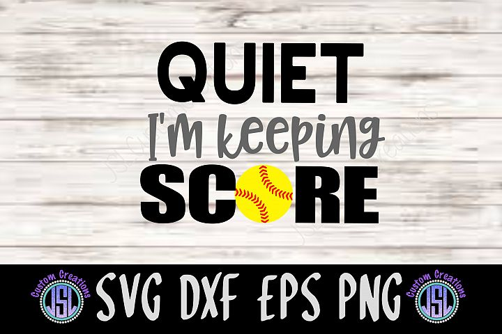 Quiet Im Keeping Score | Softball Mom | SVG DXF EPS PNG