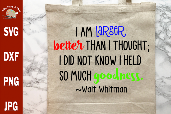 I Did Not Know I Held So Much Goodness Walt Whitman quote