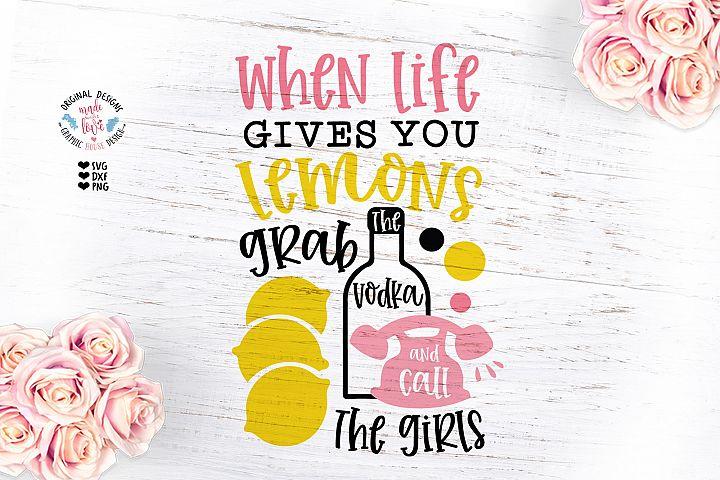 When Life Gives You Lemons Grab the Vodka