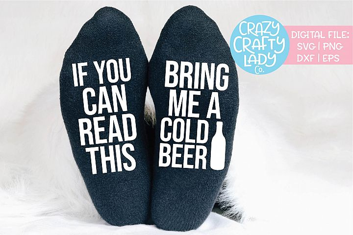 If You Can Read This Bring Me a Cold Beer SVG DXF EPS PNG