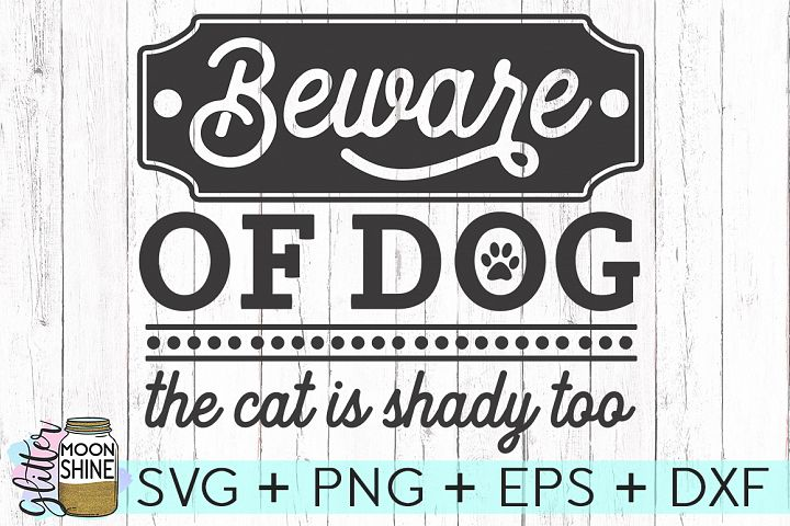 Beware Of Dog SVG DXF PNG EPS Cutting Files
