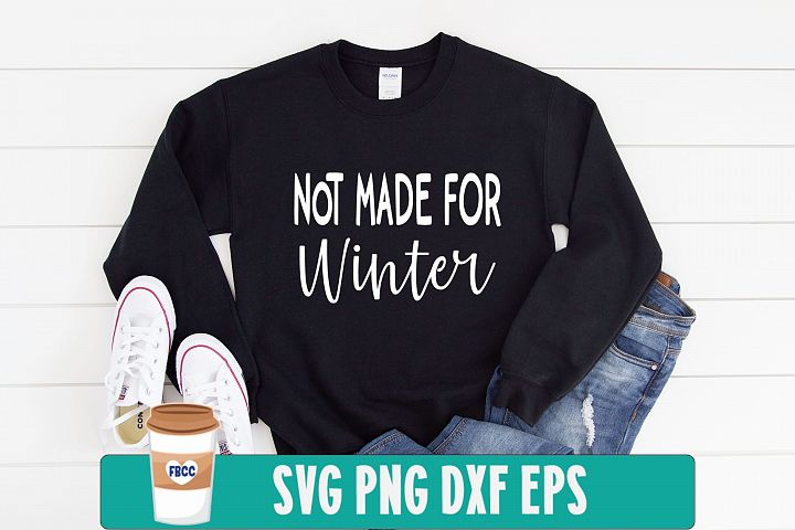 Not made for winter svg