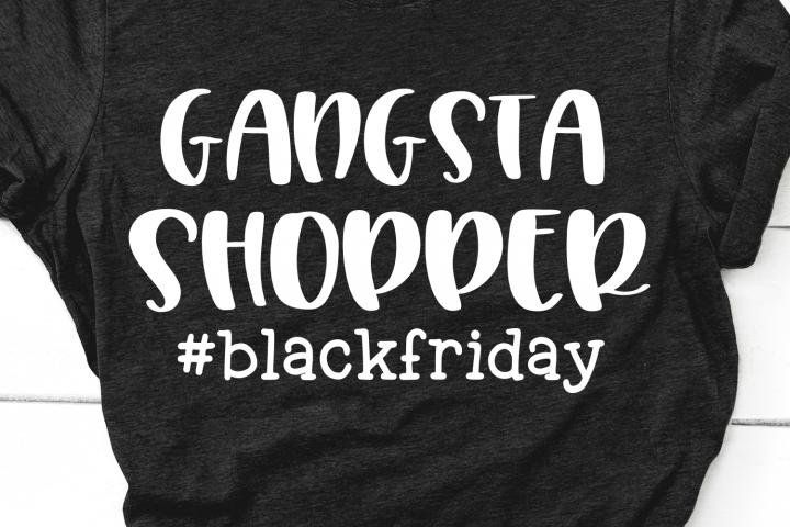 Black Friday Svg, Gangsta Shopper Svg, Funny Black Friday