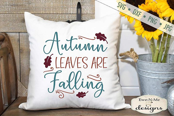 Autumn Leaves Are Falling - Fall - Harvest - SVG DXF Files